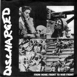 Discharged: From Home Front To War Front (NAUSEA / FINAL CONFLICT / NEUROSIS / 411 / EXTREME NOISE TERROR)