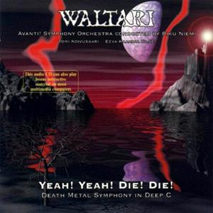 Yeah! Yeah! Die! Die! Death Metal Symphony In Deep C