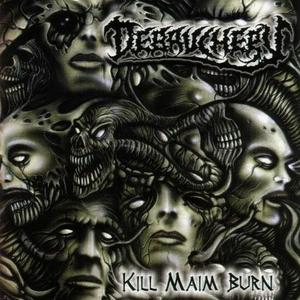 Kill Maim Burn